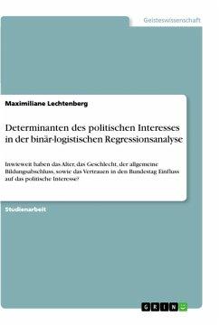 Determinanten des politischen Interesses in der binär-logistischen Regressionsanalyse - Lechtenberg, Maximiliane