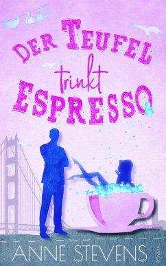 Der Teufel trinkt Espresso (eBook, ePUB) - Stevens, Anne
