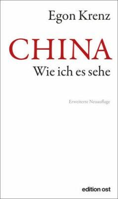 CHINA. Wie ich es sehe - Krenz, Egon