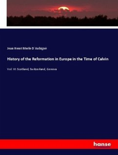History of the Reformation in Europe in the Time of Calvin