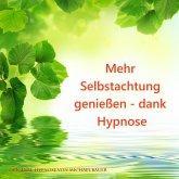 Mehr Selbstachtung genießen - dank Hypnose (MP3-Download)