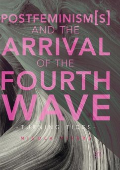 Postfeminism(s) and the Arrival of the Fourth Wave - Rivers, Nicola