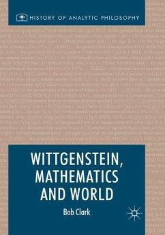Wittgenstein, Mathematics and World - Clark, Bob