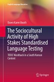 The Sociocultural Activity of High Stakes Standardised Language Testing