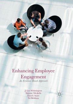 Enhancing Employee Engagement - Whittington, J. Lee; Meskelis, Simone; Asare, Enoch; Beldona, Sri