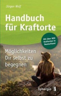 Handbuch für Kraftorte - Wolf, Jürgen