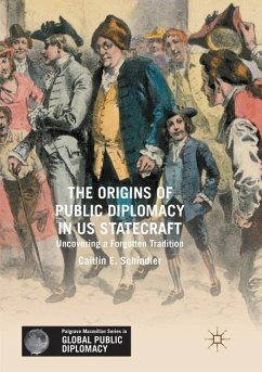 The Origins of Public Diplomacy in US Statecraft - Schindler, Caitlin E.