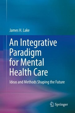 An Integrative Paradigm for Mental Health Care - Lake, James H.