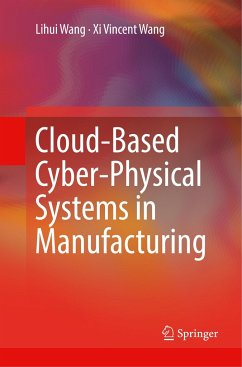 Cloud-Based Cyber-Physical Systems in Manufacturing - Wang, Lihui;Wang, Xi Vincent