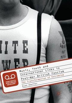 Music, Youth and International Links in Post-War British Fascism - Shaffer, Ryan