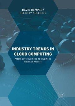 Industry Trends in Cloud Computing - Dempsey, David; Kelliher, Felicity