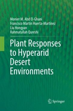 Plant Responses to Hyperarid Desert Environments - Abd El-Ghani, Monier M.;Huerta-Martínez, Francisco Martín;Hongyan, Liu