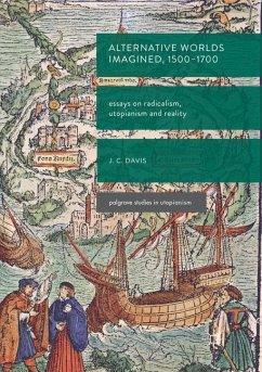 Alternative Worlds Imagined, 1500-1700 - Davis, James Colin