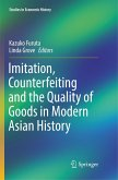 Imitation, Counterfeiting and the Quality of Goods in Modern Asian History