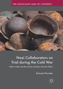 Nazi Collaborators on Trial during the Cold War - Plavnieks, Richards