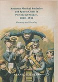Amateur Musical Societies and Sports Clubs in Provincial France, 1848-1914