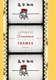 Japanese Cinema Between Frames