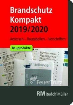 Brandschutz Kompakt 2019/2020 - Linhardt, Achim; Battran, Lutz