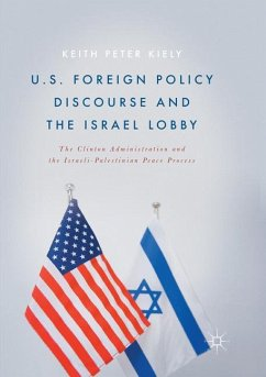 U.S. Foreign Policy Discourse and the Israel Lobby - Kiely, Keith Peter