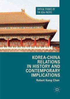 Korea-China Relations in History and Contemporary Implications - Chan, Robert Kong