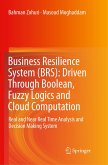 Business Resilience System (BRS): Driven Through Boolean, Fuzzy Logics and Cloud Computation
