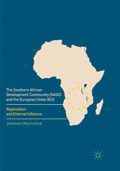 The Southern African Development Community (SADC) and the European Union (EU) - Muntschick, Johannes