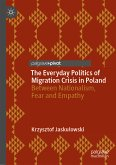The Everyday Politics of Migration Crisis in Poland (eBook, PDF)