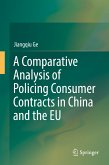A Comparative Analysis of Policing Consumer Contracts in China and the EU (eBook, PDF)