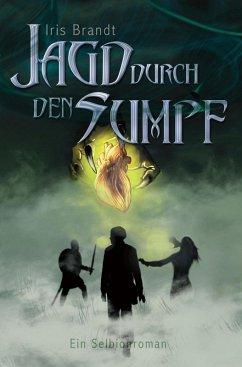Jagd durch den Sumpf (eBook, ePUB) - Brandt, Iris