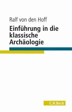Einführung in die Klassische Archäologie (eBook, ePUB) - Hoff, Ralf