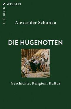Die Hugenotten (eBook, ePUB) - Schunka, Alexander