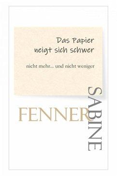 Das Papier neigt sich schwer (eBook, ePUB) - Fenner, Sabine