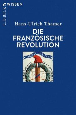 Die Französische Revolution (eBook, ePUB) - Thamer, Hans-Ulrich