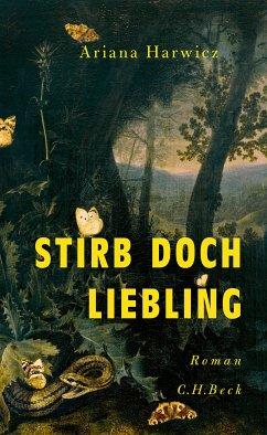 Stirb doch, Liebling (eBook, ePUB) - Harwicz, Ariana