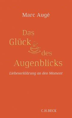 Das Glück des Augenblicks (eBook, ePUB) - Augé, Marc