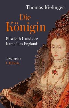 Die Königin (eBook, ePUB) - Kielinger, Thomas