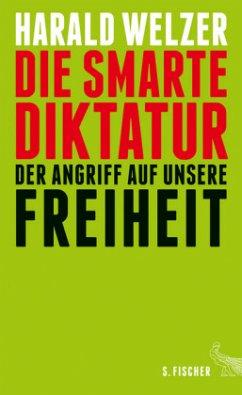 Die smarte Diktatur (Mängelexemplar) - Welzer, Harald
