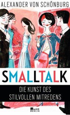 Smalltalk (Mängelexemplar) - Schönburg, Alexander von
