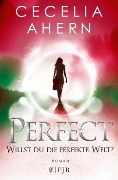 Perfect - Willst du die perfekte Welt? / Perfekt Bd.2 (Mängelexemplar) - Ahern, Cecelia