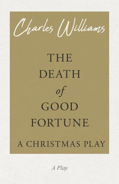 The Death of Good Fortune - A Christmas Play