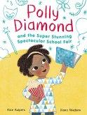 Polly Diamond and the Super Stunning Spectacular School Fair (eBook, ePUB)