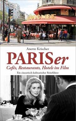 PARISer Cafés, Restaurants, Hotels im Film - Krischer, Anette