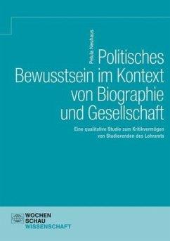Politisches Bewusstsein im Kontext von Biographie und Gesellschaft - Neuhaus, Petula