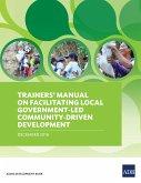 Trainers' Manual on Facilitating Local Government-Led Community-Driven Development (eBook, ePUB)