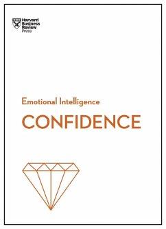 Confidence (HBR Emotional Intelligence Series) (eBook, ePUB) - Review, Harvard Business; Chamorro-Premuzic, Tomas; Kanter, Rosabeth Moss; Su, Amy Jen; Bregman, Peter