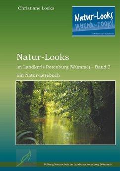 Natur-Looks im Landkreis Rotenburg (Wümme) - Band 2 (eBook, ePUB) - Looks, Christiane