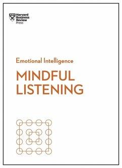 Mindful Listening (HBR Emotional Intelligence Series) (eBook, ePUB) - Review, Harvard Business; Zenger, Jack; Hougaard, Rasmus; Carter, Jacqueline; Bregman, Peter