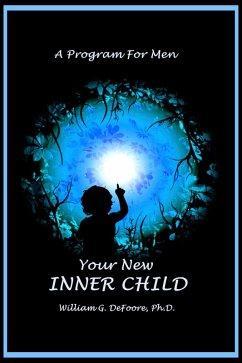 Your New Inner Child For Men (Inner Child Series, #2) (eBook, ePUB)