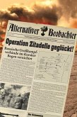 Alternativer Beobachter: Operation Zitadelle geglückt! (eBook, ePUB)