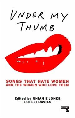 Under My Thumb (eBook, ePUB) - Davies, Eli; Shlaim, Tamar; Jones, Rhian